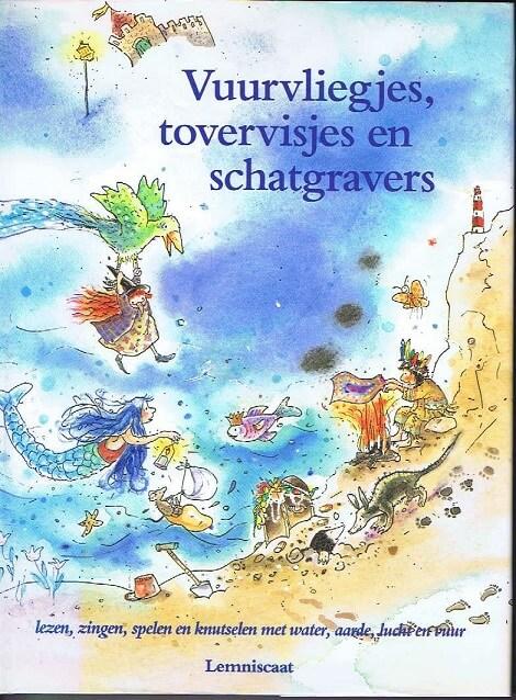 (洋書 オランダ)Vuurvliegjes, tovervisjes en schatgravers lezen, zingen, spelen en knutselen met water, aarde, lucht en vuur