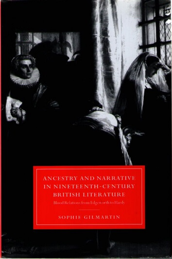 (洋書) Ancestry and Narrative in Nineteenth-Century British Literature −Blood Relations from Edgeworth to Hardy