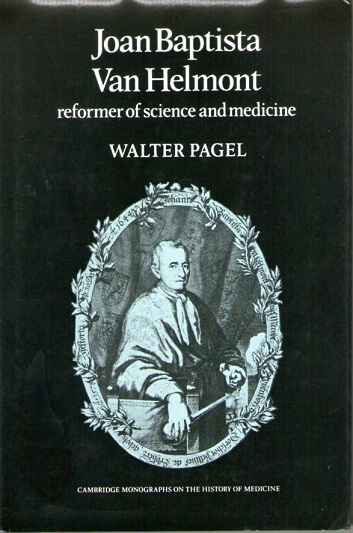 (洋書・英文) Joan Baptista Van Helmont : Reformer of Science and Medicine (Cambridge Monographs on the History of Medicine)