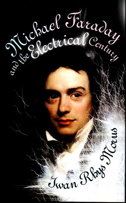 (洋書・英文) Michael Faraday and the Electrical Century